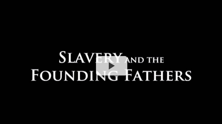 Slavery and the Found Fathers Video