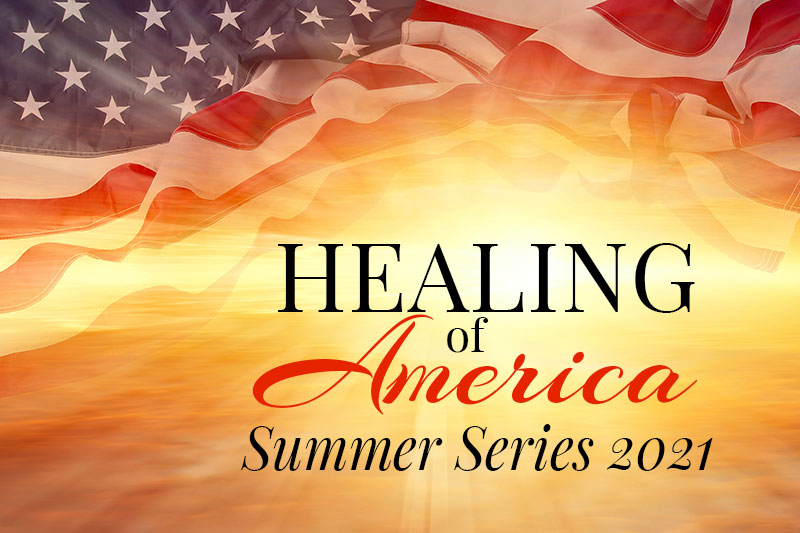 Moms For America - Healing of America - Summer Series 2021