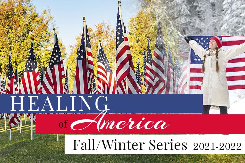 Healing of America Fall/Winter Series 2021-22 - Moms for America